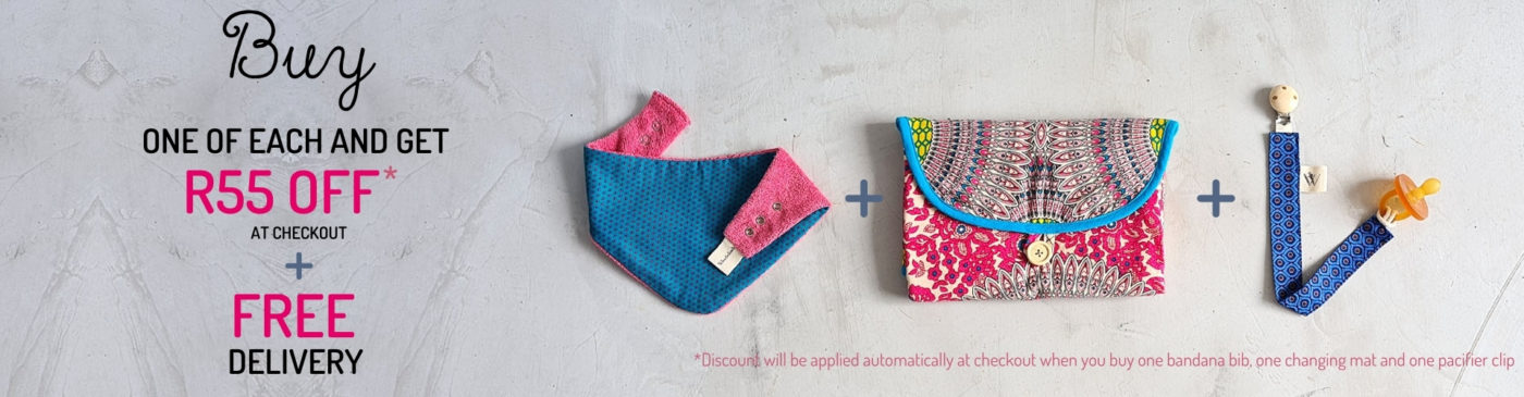 Buy one of each and get R55 OFF at checkout + Free Delivery - 1 bandana bib + 1 baby changing mat + 1 pacifier clip